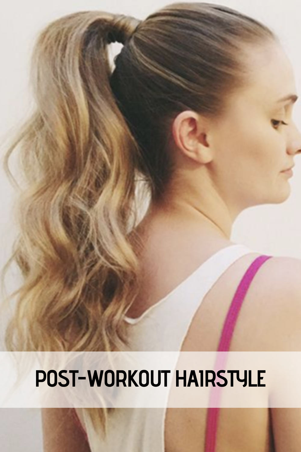 How To Tame Your Post workout Hair Situation (Without Showering) in Hair Style